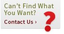 Cant Find What You Want ? Contact Us >